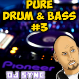 DJ Sync - Pure Drum & Bass #3
