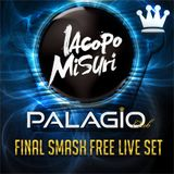 "Iacopo Misuri - Palagio Club ""Final Smash Free Live Set"""