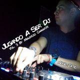 Jugando A Ser Dj Vol. 3 By MC (Live Set)