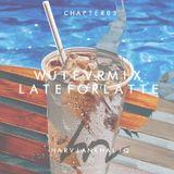 WUTEVRMIX CHAPTER 03 : LATEFORLATTE