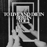 To Live And Die In Berlin Vol.2