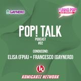 POP! Talk Episodio 02