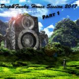 Deep&Funky House Session 2017 Part 1