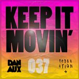 Dan Aux Presents: Keep It Movin' #037 + Lane 8 guest mix