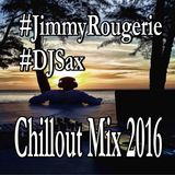 Beach Club - Chillout Mix 2016 by Jimmy Rougerie (DJ Sax Singer)