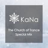 KaNa @ The Church of Trance Special Mix [Aug 21 2015]