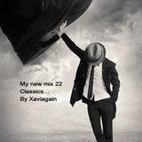 My new mix 22, Classics By Xaviagain