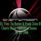Dj.Yves De Ruyter & Frank Zolex @ Cherry Moon - Industrial Noises  26-04-1996