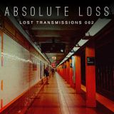 Absolute Loss: Lost Transmissions 002