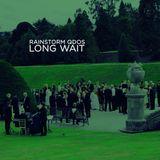 Rainstorm Qdos - Long Wait (22.04.2018)