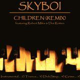 Skyboi - Robert Miles & Dot Rotten - Children Remix (Instrumental, Trance, DubStep, Grime & DnB Mix)