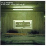 Mr.C Presents Subterrain 100% Unreleased