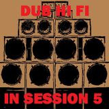 Dub Hi Fi In Session 5