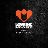 Love Inc Radio EP011 presented by The Shapeshifters