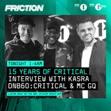 15 Years Of Critical Music [Friction D&B Show] | Interview w/ Kasra | #DNB60: Critical & MC GQ