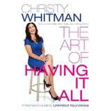 The Art of Having it ALL, by Christy Whitman