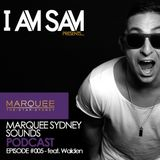 I Am Sam presents: Marquee Sydney Sounds - EPISODE #005