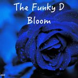 The Funky D - Bloom in the Mix
