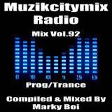 Marky Boi - Muzikcitymix Radio Mix Vol.92 (Prog/Trance)