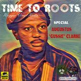 """Time To Roots - Augustus """"Gussie"""" Clarke - 17-3-2017"""
