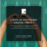 O Teste do Discipulado Cristão - Parte 1 - Pr. Cristiano Lopes [Fonte de Sicar]