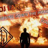Dj Larch - Burning Down The House Vol. 1