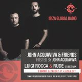 Luigi Rocca & Rude Guest Mix - John Acquaviva & Friends on Ibiza Global Radio - 9 March 2019
