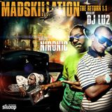 MADSKILLATION (THE RETURN 1.1) mixed by DJ LU2 | hosted by Nironic