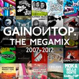Gain on Top - 2007/2012 THE MEGAMIX