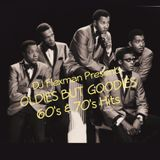OLDIES BUT GOODIES 60'S 70'S HITS