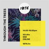 Through The Trees 1BTN fm 18.03.18
