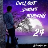 ChillOut Sunday Morning #24