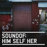 SoundOf: Him Self Her