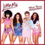Little Mix - Singles (Matt Nevin Megamix)