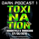 TOXINATION - DARK PODCAST 1 (HARDSTYLE & HARCORE)