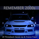 Remember 2000s Chapter 2: 20 Throwback Hands Up & Trance Traxx