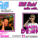 CLUB80s : WILL REID CHATS WITH...HAZELL DEAN