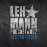 Lehmann Podcast #007 - Steffen (RAST!)