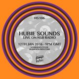 Hubie Sounds 106 - 12th Jan 2016