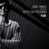 Let's Go Techno Podcast 158 with Eric Sneo