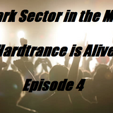 Dark Sector in the Mix - Hardtrance is alive Episode 4