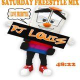 DJ LOUIS SATURDAY FREESTYLE MIX