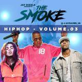 Jay Dizzle presents.The Smoke - Hip Hop Volume.03