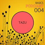 BASICS Podcast 004 - Tazu