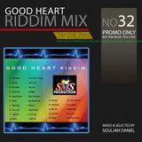 Riddim Mix 32 - Good Heart
