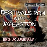 Hoxton Radio Festival Guide 2014 with Jay Easton Ep 2 - UK June/July - 05.06.14