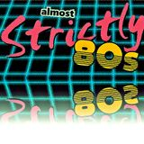 (almost) Strictly 80s