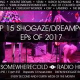 The Somewherecold Radio Hour Episode #16 - The Top 15 Shoegaze/Dreampop EPs of 2017