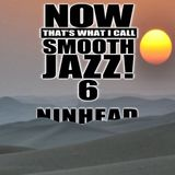 Now That's What I Call Smooth Jazz! 6