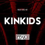 FFAKE PODCAST SERIES #007: KINKIDS